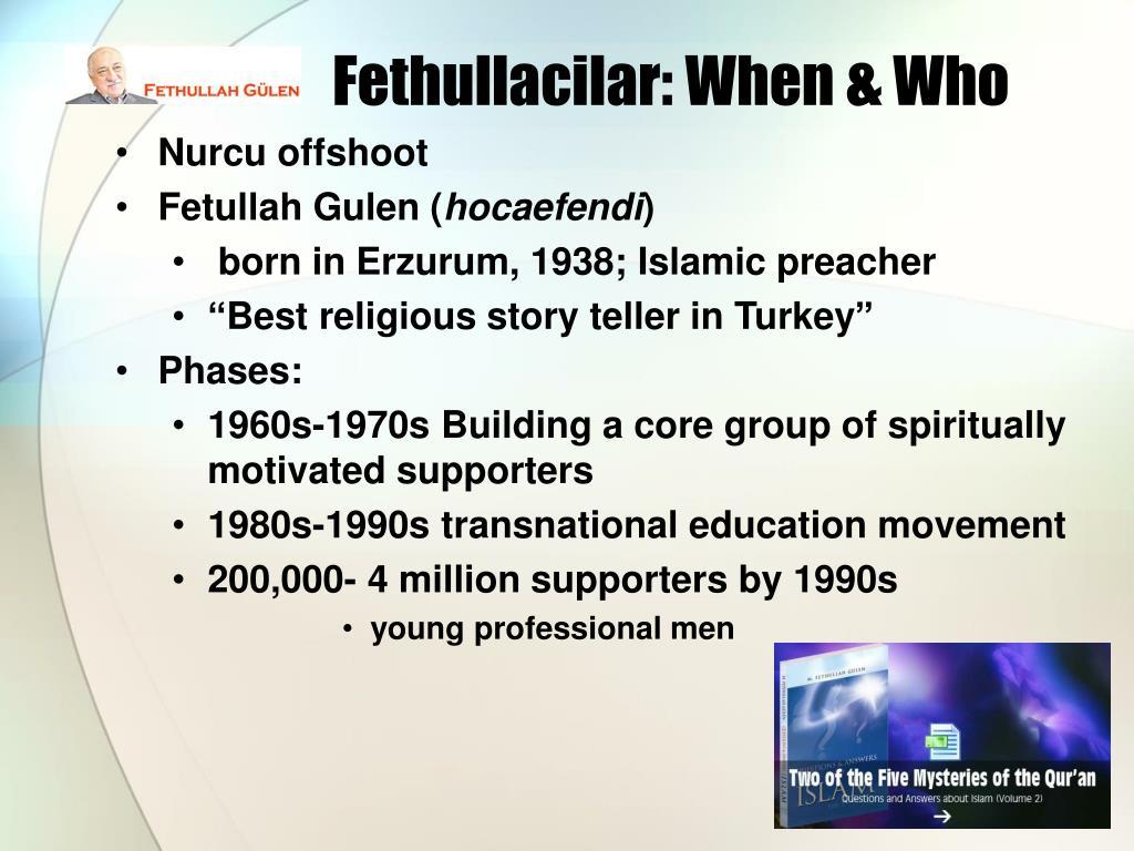 Fethullacilar: When & Who
