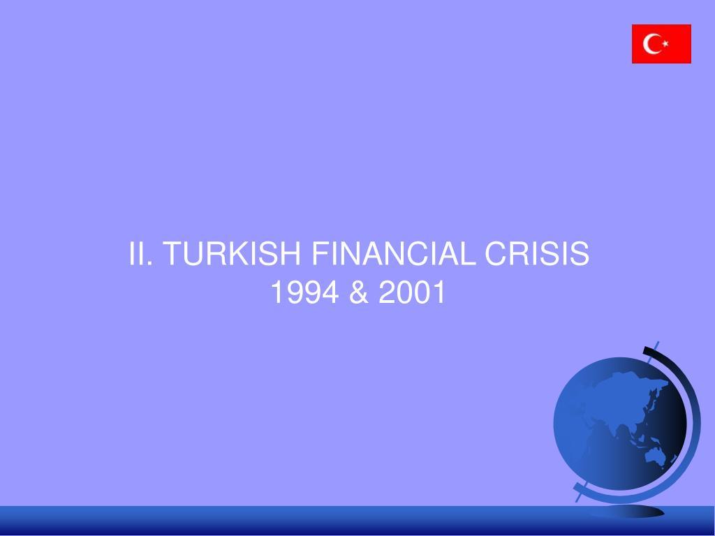 II. TURKISH FINANCIAL CRISIS