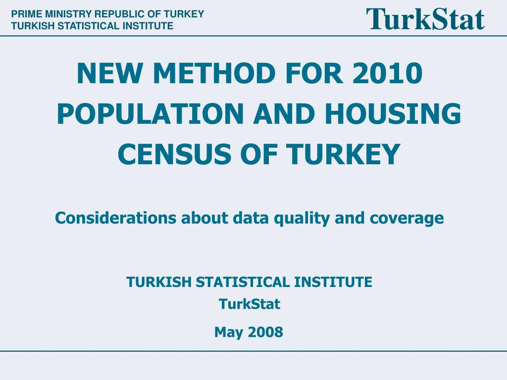 NEW METHOD FOR 2010 POPULATION AND HOUSING CENSUS OF TURKEY