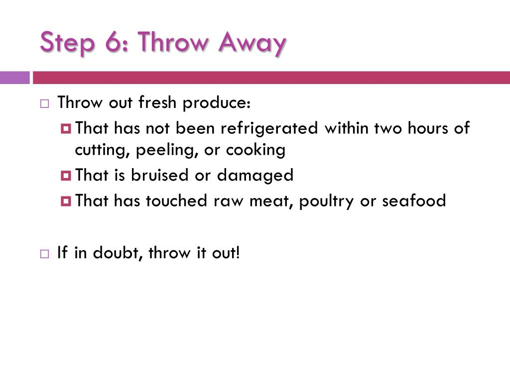Step 6: Throw Away