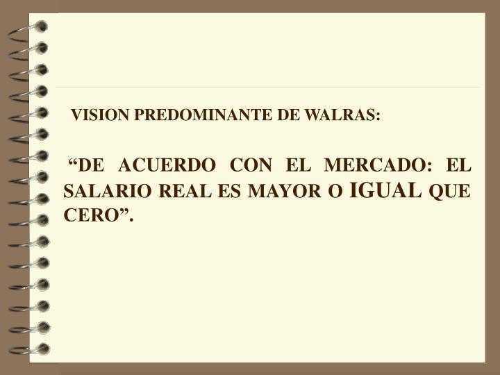 VISION PREDOMINANTE DE WALRAS: