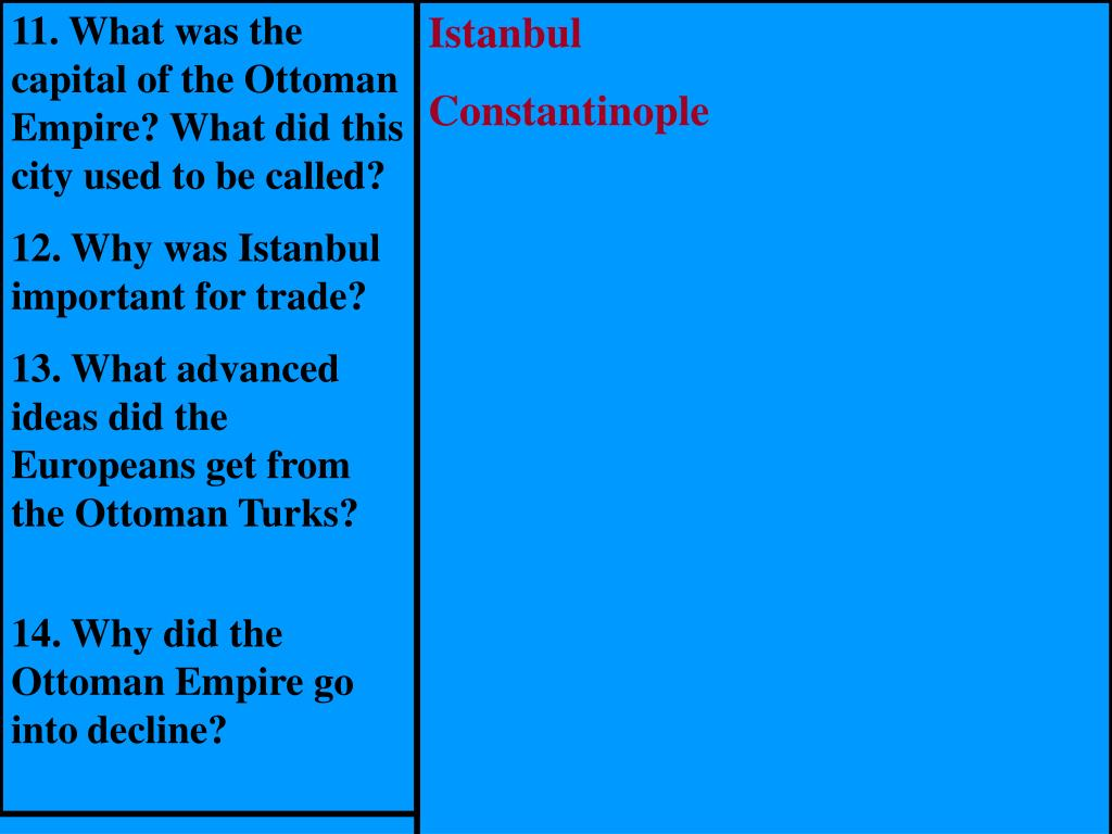 11. What was the capital of the Ottoman Empire? What did this city used to be called?