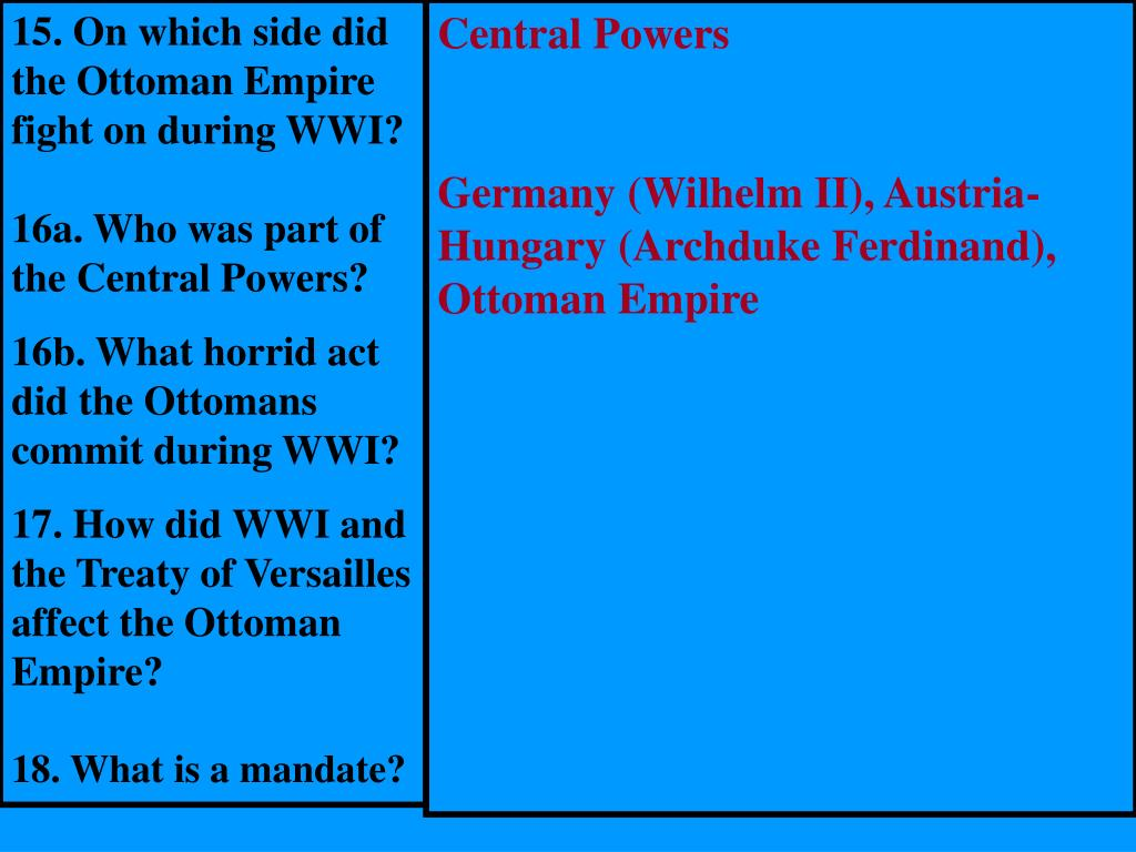 15. On which side did the Ottoman Empire fight on during WWI?