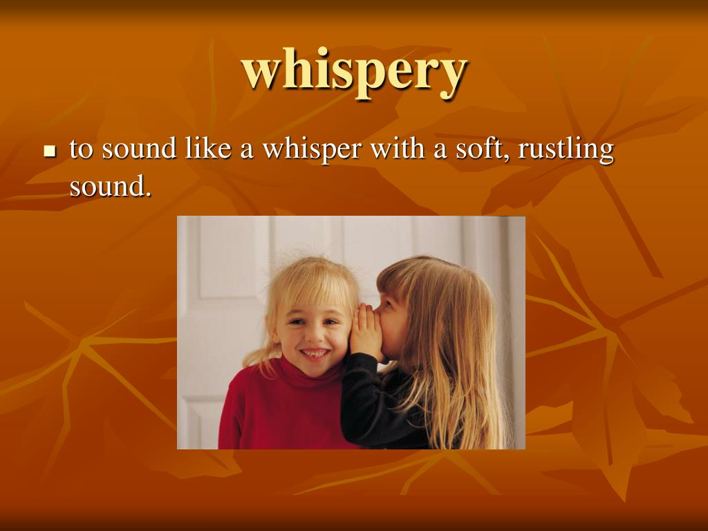 whispery
