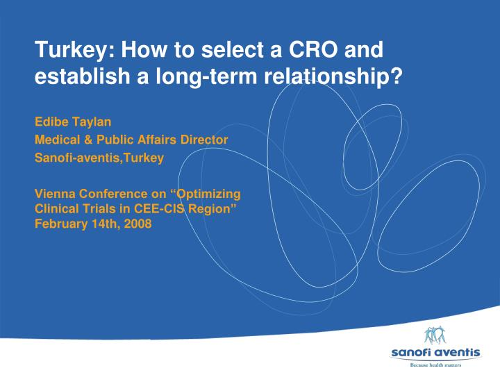 Turkey how to select a cro and establish a long term relationship