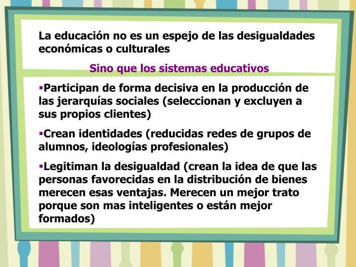 La educación no es un espejo de las desigualdades económicas o culturales