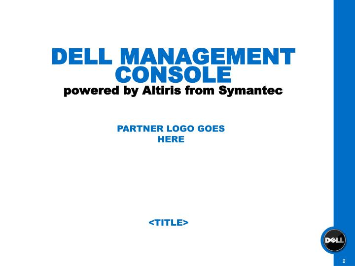 Dell management console powered by altiris from symantec