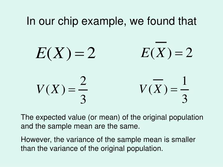In our chip example, we found that
