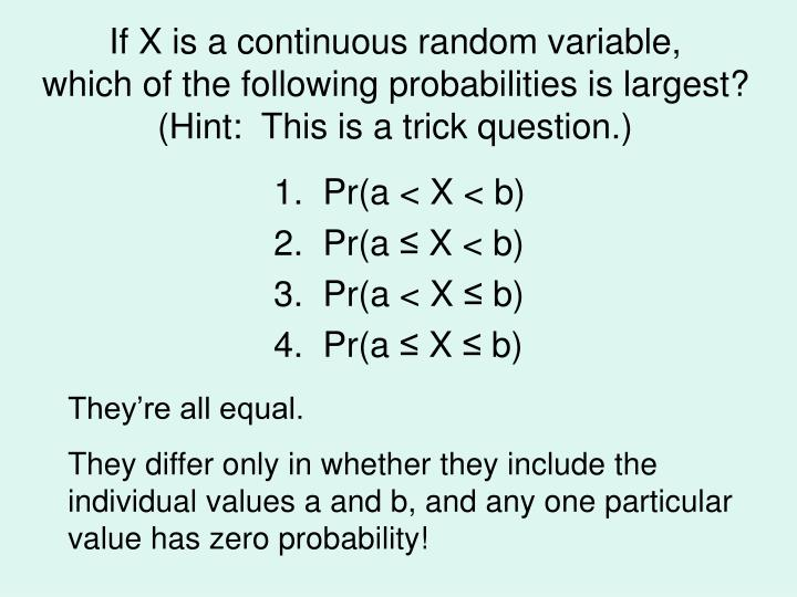 If X is a continuous random variable,
