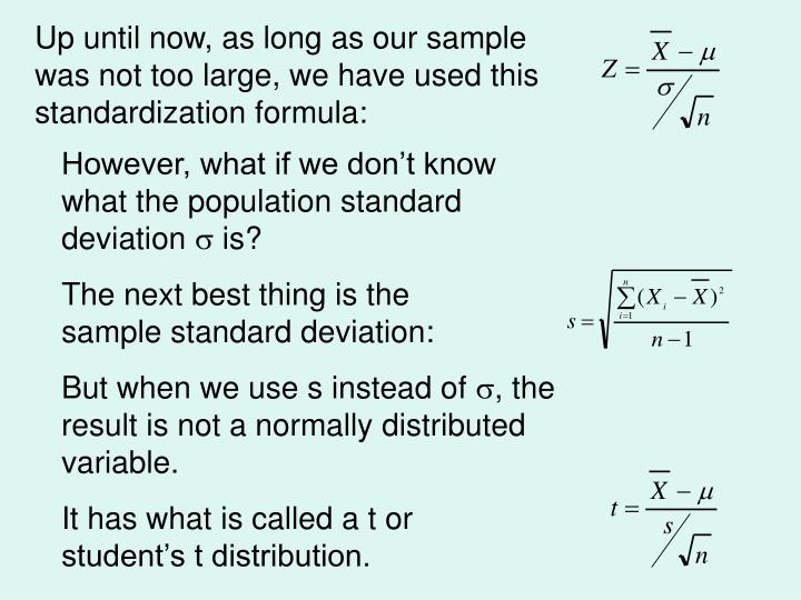 Up until now, as long as our sample was not too large, we have used this standardization formula: