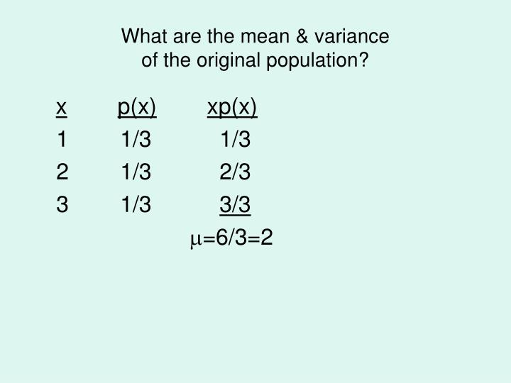 What are the mean & variance