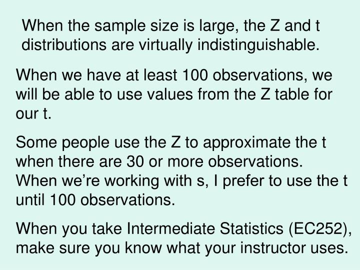 When the sample size is large, the Z and t distributions are virtually indistinguishable.