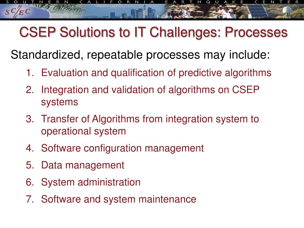 CSEP Solutions to IT Challenges: Processes