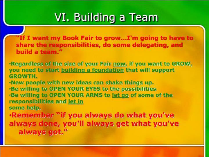 VI. Building a Team
