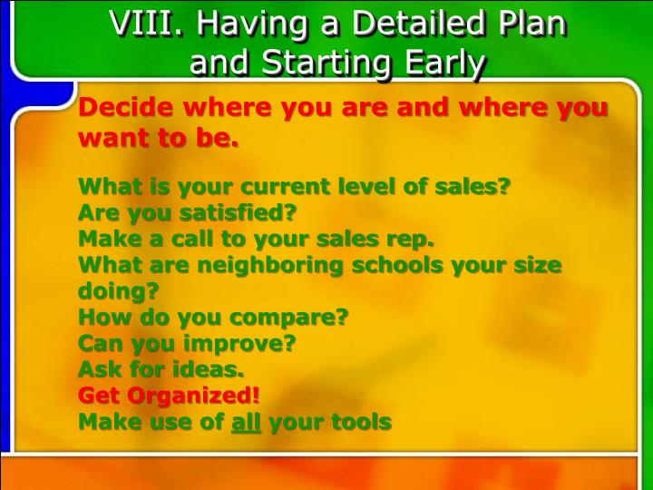 VIII. Having a Detailed Plan