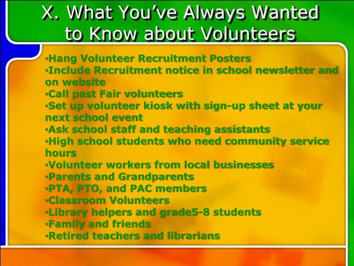 X. What You've Always Wanted to Know about Volunteers