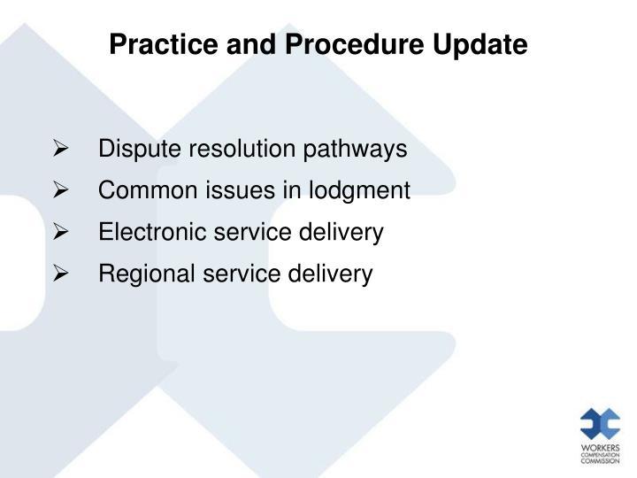 Practice and Procedure Update