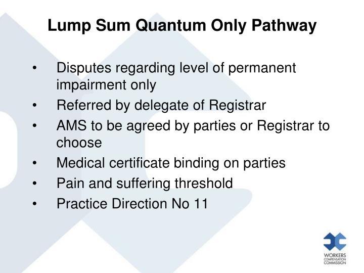 Lump Sum Quantum Only Pathway