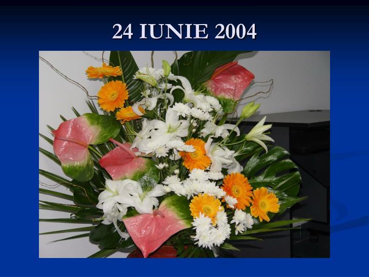 24 IUNIE 2004
