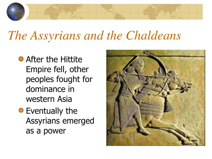 The Assyrians and the Chaldeans