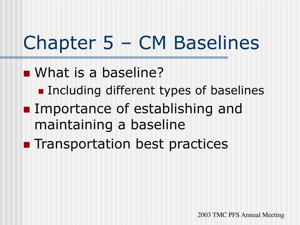 Chapter 5 – CM Baselines
