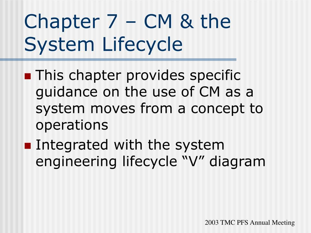 Chapter 7 – CM & the System Lifecycle