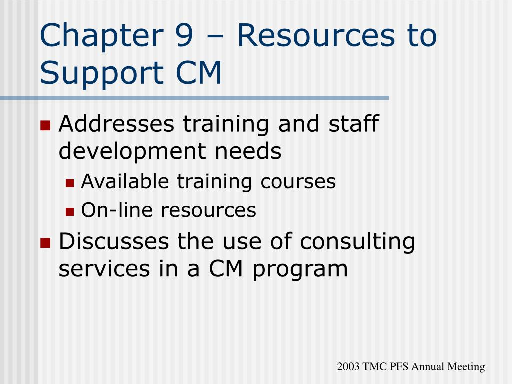 Chapter 9 – Resources to Support CM