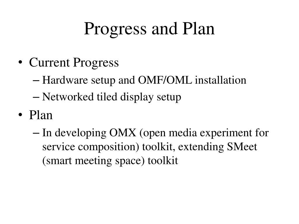 Progress and Plan