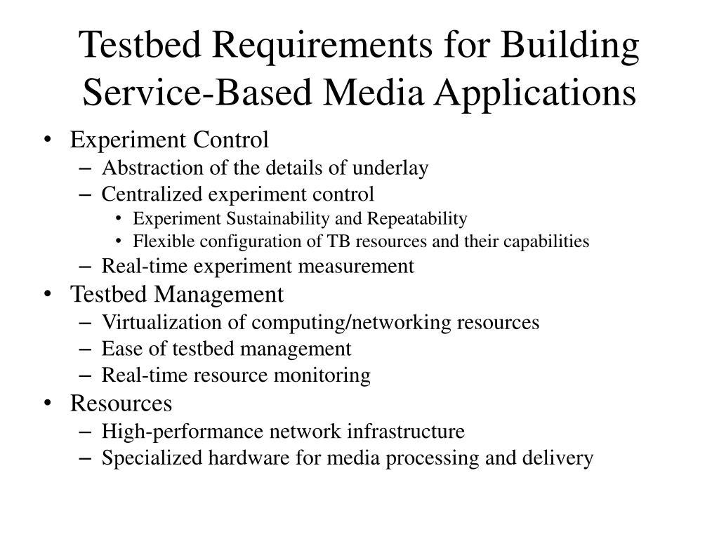 Testbed Requirements for Building Service-Based Media Applications