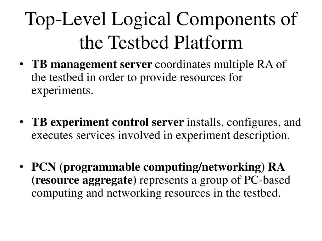 Top-Level Logical Components of the Testbed Platform