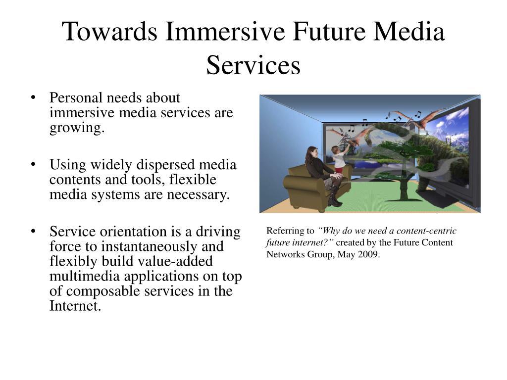 Towards Immersive Future Media Services