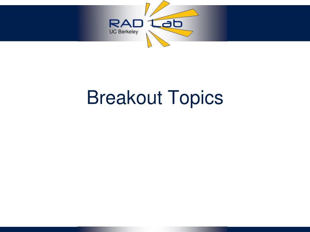 Breakout Topics