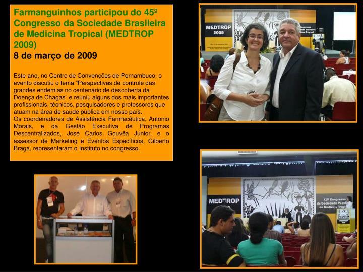 Farmanguinhos participou do 45º Congresso da Sociedade Brasileira de Medicina Tropical (MEDTROP 2009)
