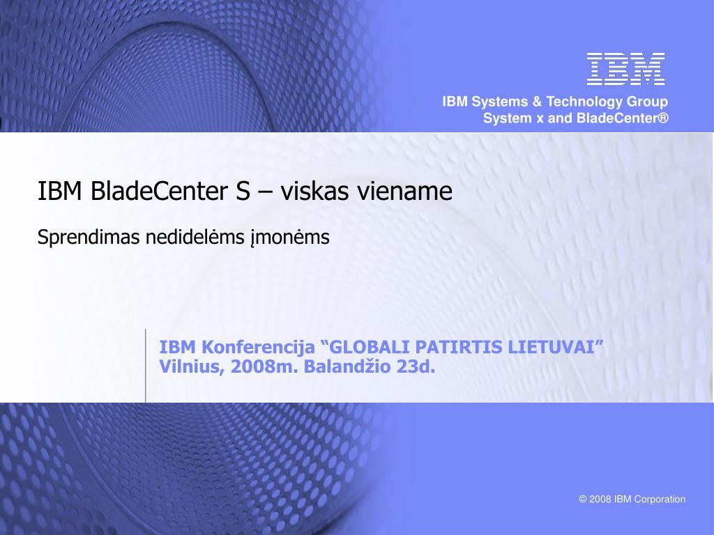 IBM BladeCenter S – viskas viename