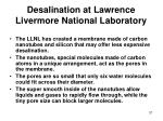 desalination at lawrence livermore national laboratory