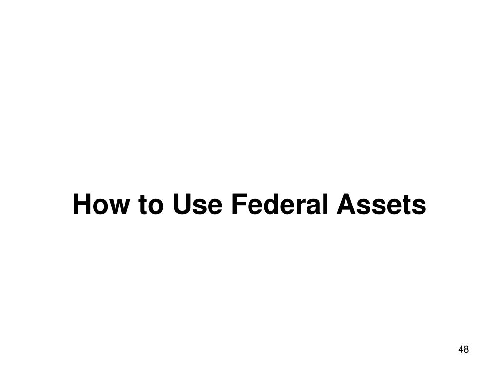 How to Use Federal Assets