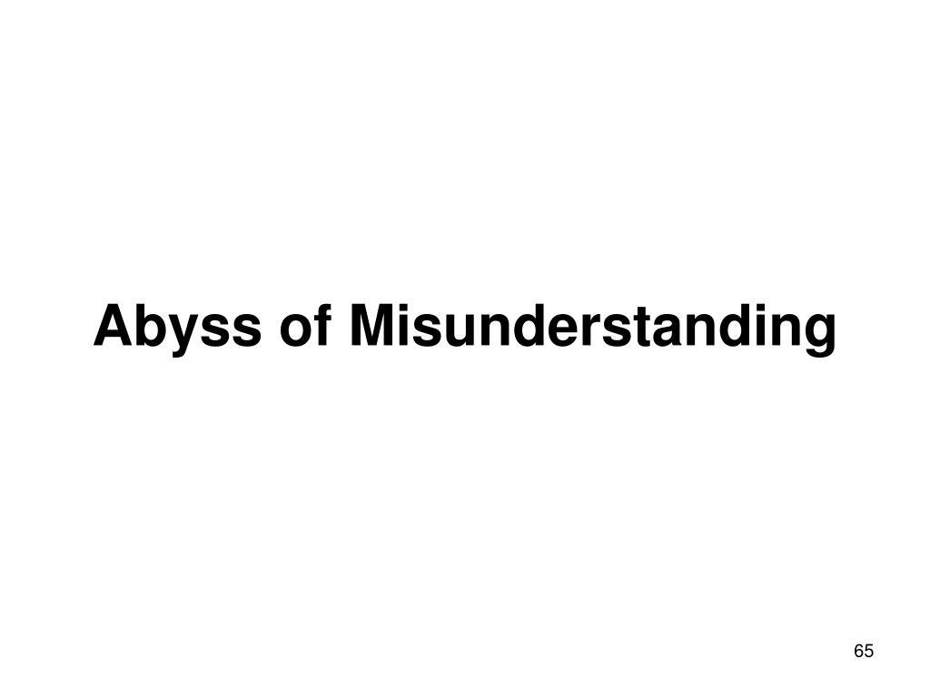 Abyss of Misunderstanding