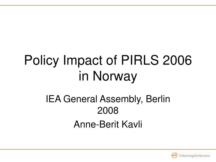Policy impact of pirls 2006 in norway l.jpg
