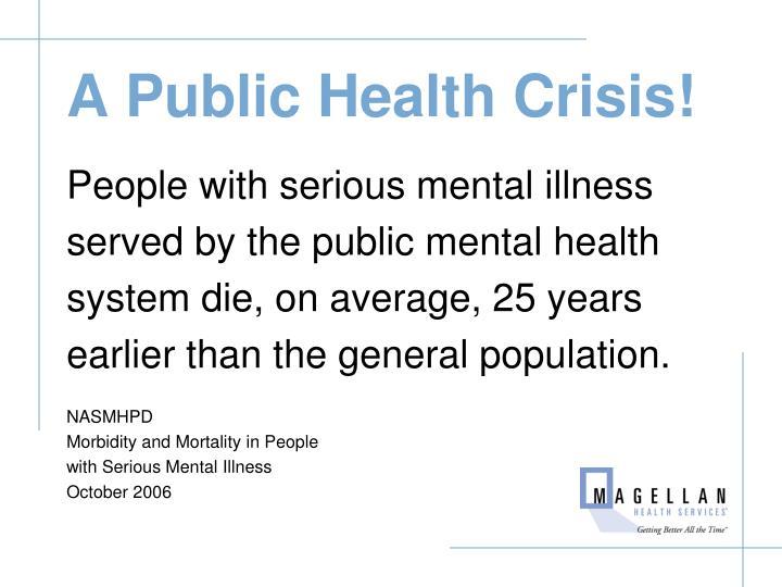 A Public Health Crisis!