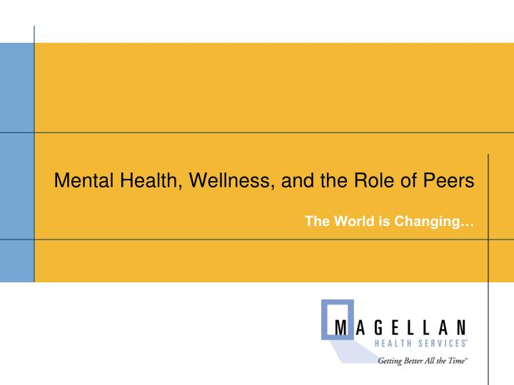 Mental Health, Wellness, and the Role of Peers