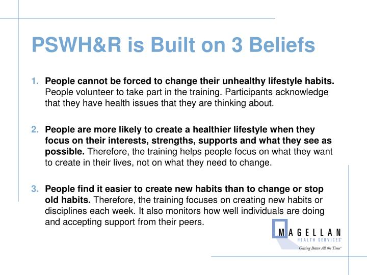 PSWH&R is Built on 3 Beliefs