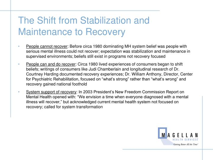 The Shift from Stabilization and Maintenance to Recovery