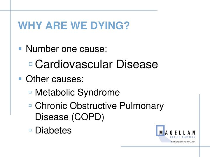 WHY ARE WE DYING?