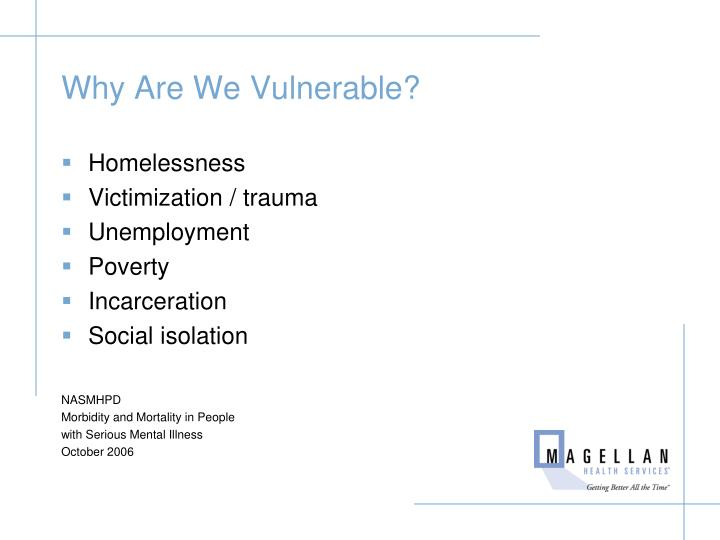Why Are We Vulnerable?