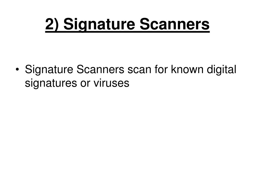 2) Signature Scanners