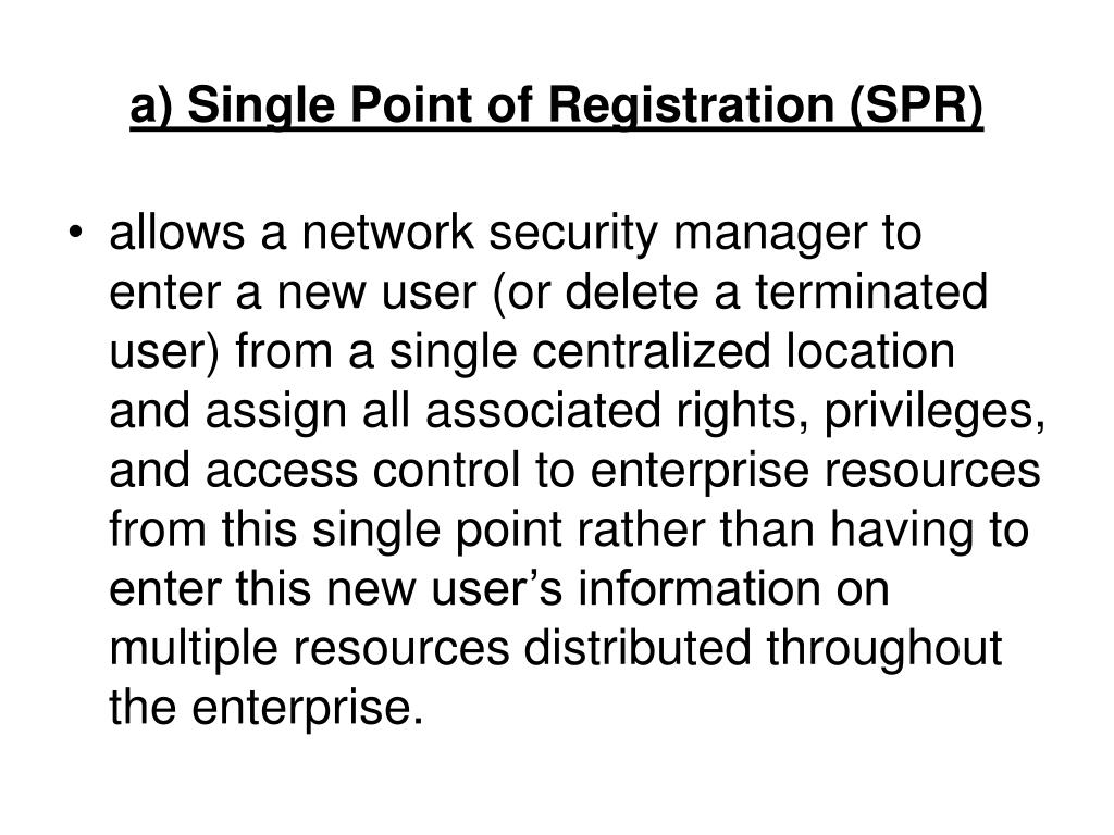 a) Single Point of Registration (SPR)