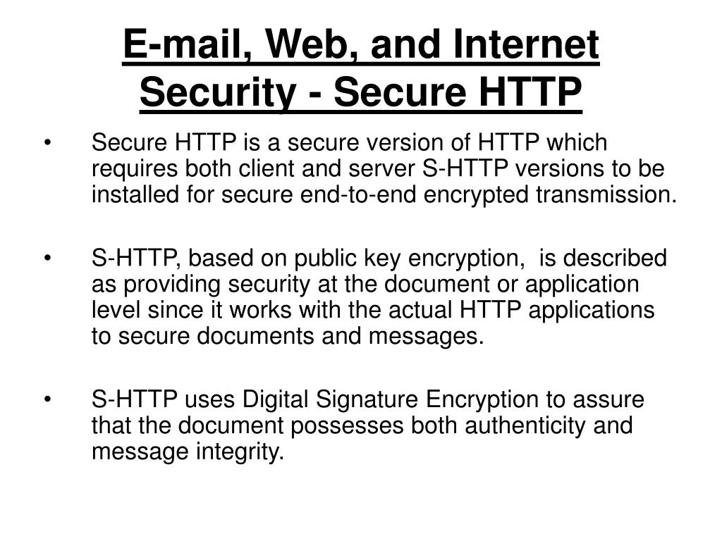 E-mail, Web, and Internet Security - Secure HTTP