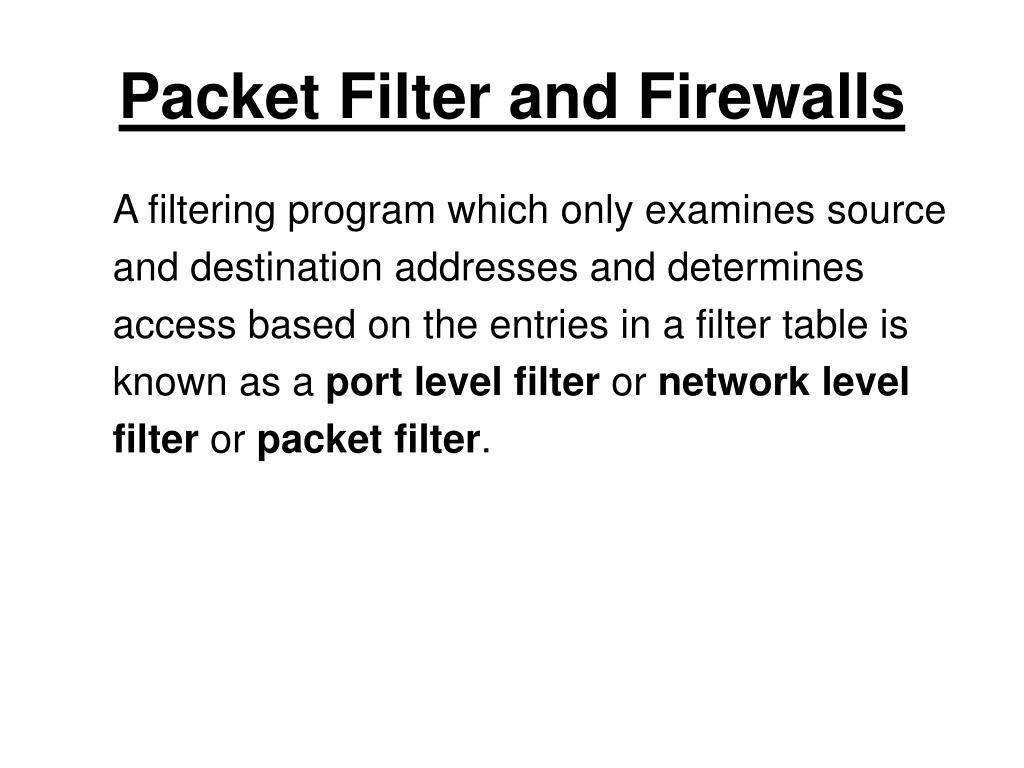 Packet Filter and Firewalls