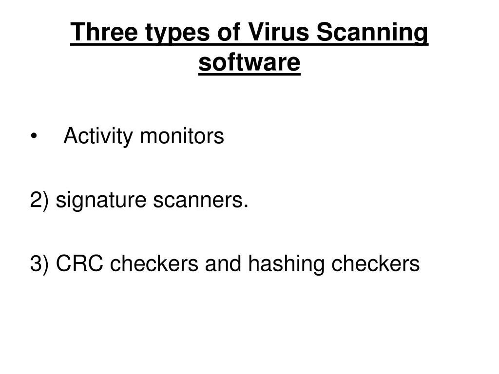 Three types of Virus Scanning software