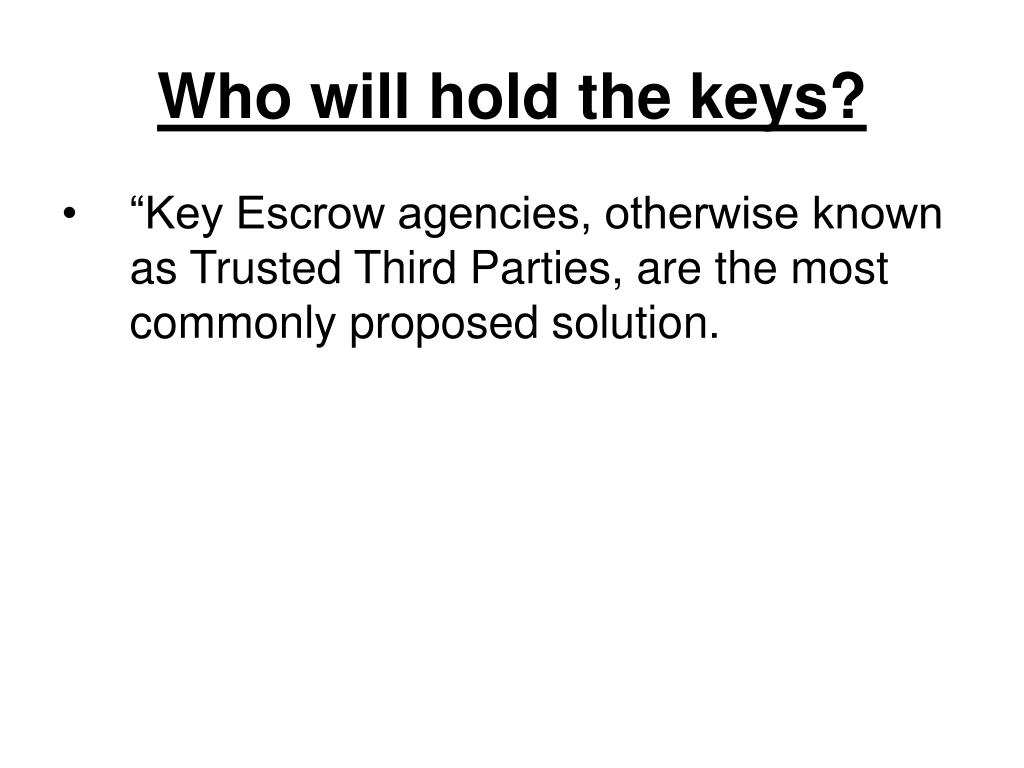 Who will hold the keys?